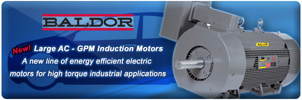 Check Out Baldor's New Line of Energy Efficient Large AC GPM Induction Motors